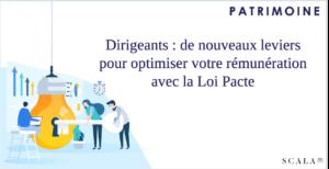 Dirigeants : de nouveaux leviers pour optimiser votre rémunération avec la Loi Pacte